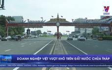 Doanh nghiệp Việt vượt khó trên đất nước chùa Tháp