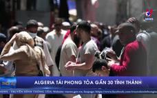 Algeria tái phong tỏa gần 30 tỉnh thành
