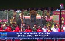 Khánh thành Nhà bia tưởng niệm liệt sĩ Trung đoàn Sông Hương