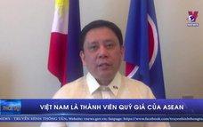 Việt Nam là thành viên quý giá của ASEAN