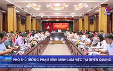 Phó Thủ tướng Phạm Bình Minh làm việc tại Tuyên Quang