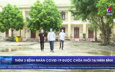 Thêm 3 bệnh nhân COVID-19 được chữa khỏi tại Ninh Bình