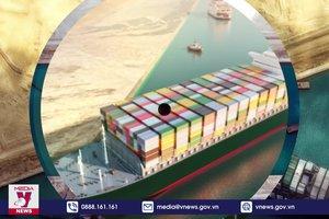 """""""Siêu tàu"""" mắc cạn được giải cứu nhưng kênh đào Suez chưa thông"""