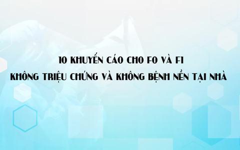 Thứ trưởng Nguyễn Trường Sơn đưa ra 10 khuyến cáo cho F0 và F1 không triệu chứng và không bệnh nền khi cách ly tại nhà