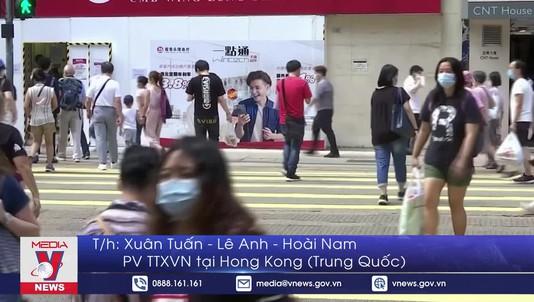 Hong Kong (Trung Quốc) nới lỏng các biện pháp ngăn dịch