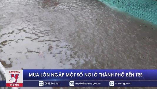 Mưa lớn ngập một số nơi ở thành phố Bến Tre
