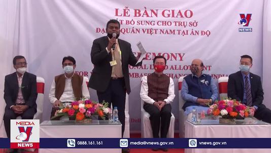 ĐSQ Việt Nam tại Ấn Độ nhận bàn giao 300m2 đất bổ sung